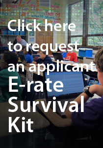 Click here to request an applicant E-rate Survival Kit